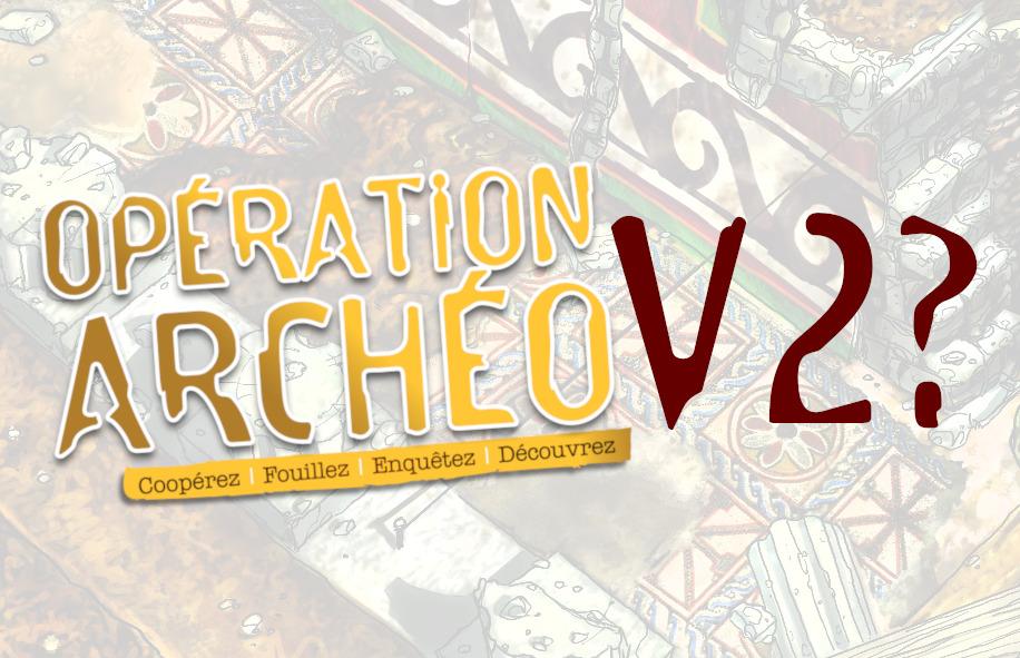 Opération Archéo version 2 ?