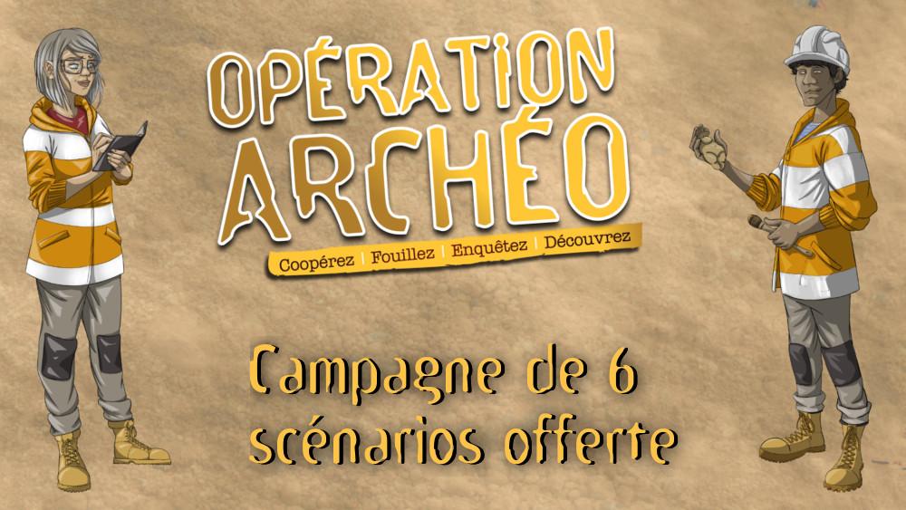Campagne de 6 scénarios pour Opération Archéo : Nouveaux défis